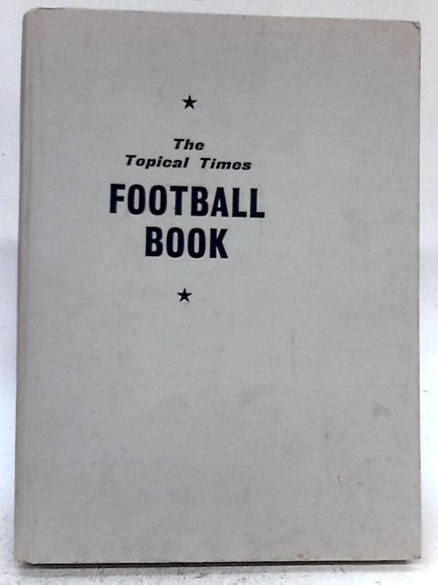 The Topical Times Football Book 1966-67 (Annual) By Various s