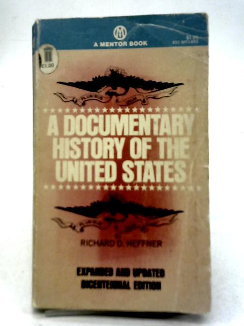 A Documentary History of The United States By R.D. Heffner