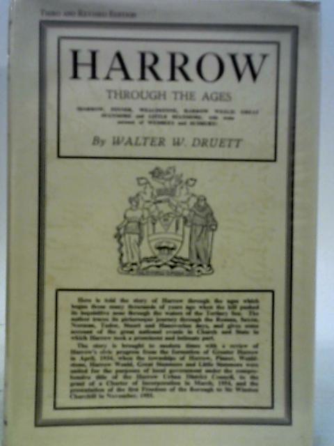 Harrow through the Ages By Walter W. Druett