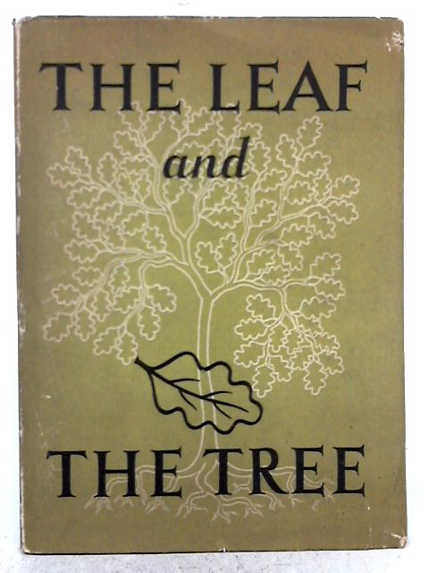 The Leaf and the Tree; The Story of Boulton and Paul Ltd 1797-1947 By Unstated