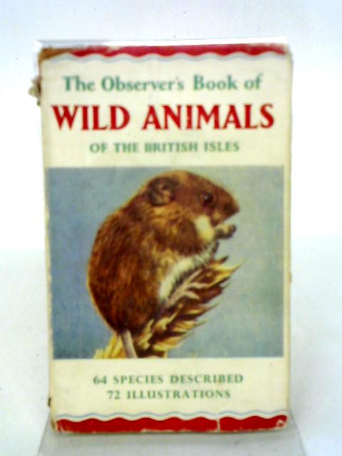 The Observer's Book of Wild Animals of the British Isles. 1964 By W. J. Stokoe