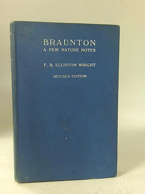 Braunton: A Few Nature Notes, with a list of Flora, Macro Lepidoptera and Birds Known to Occur in the District By F. R. Elliston Wright