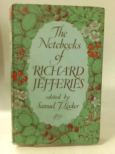 The Nature Diaries and Note-Books of Richard Jefferies. By Richard Jefferies