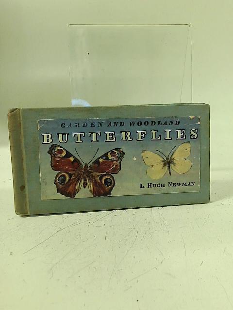 Garden And Woodland Butterflies By L. Hugh Newman