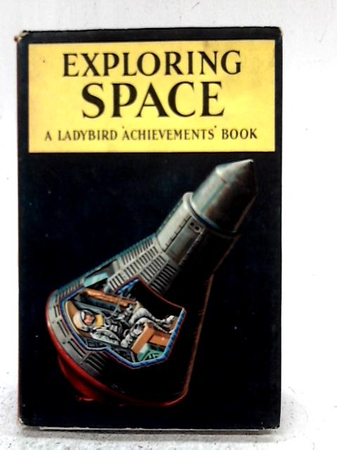 Exploring Space (Ladybird 'Achievements' Books) By Roy Worvill