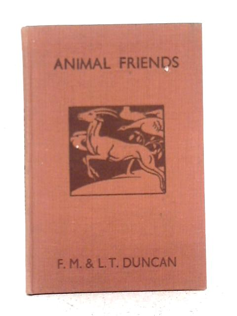 Animal Friends By F.M. and L.T. Duncan