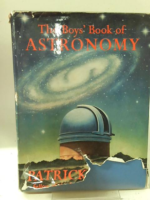 The Boy's Book of Astronomy By Patrick Moore