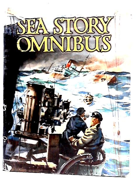 Sea Story Omnibus By Various