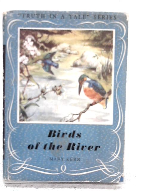 Birds Of The River By Mary Kerr