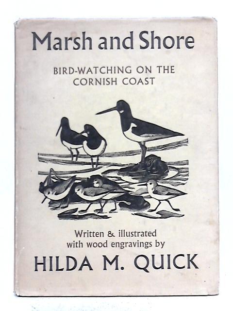 Marsh and Shore: Bird-Watching on the Cornish Coast By Hilda M. Quick