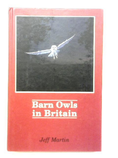 Barn Owls in Britain By Jeff Martin