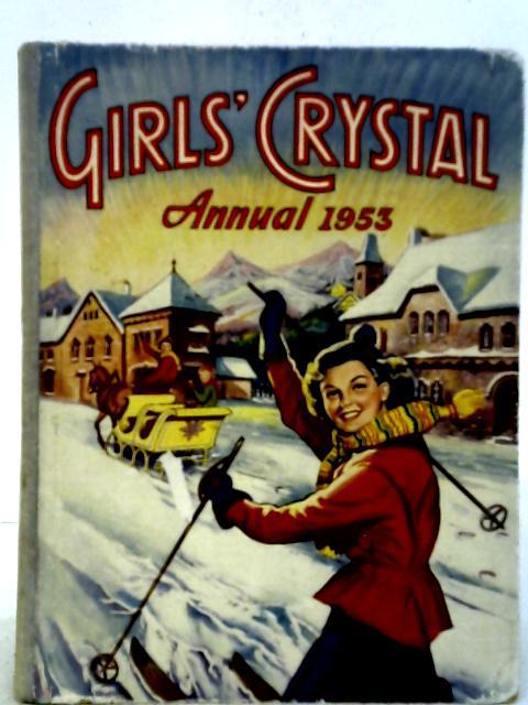 Girls' Crystal Annual 1953 By Judy Lewis et al