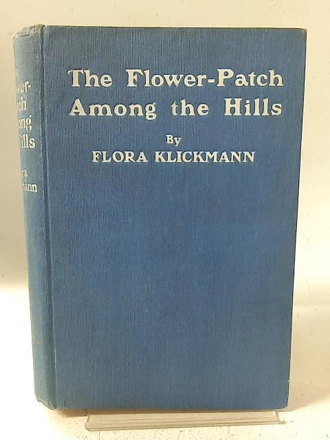 The Flower-Patch Among the Hills By Flora Klickmann
