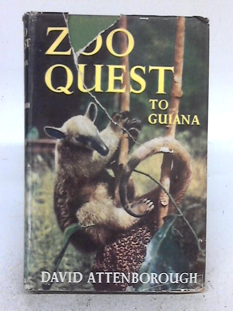Zoo Quest to Guiana. By David Attenborough