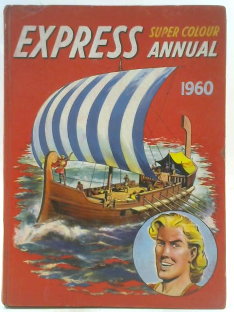 Express Super Colour Annual 1960 By Various