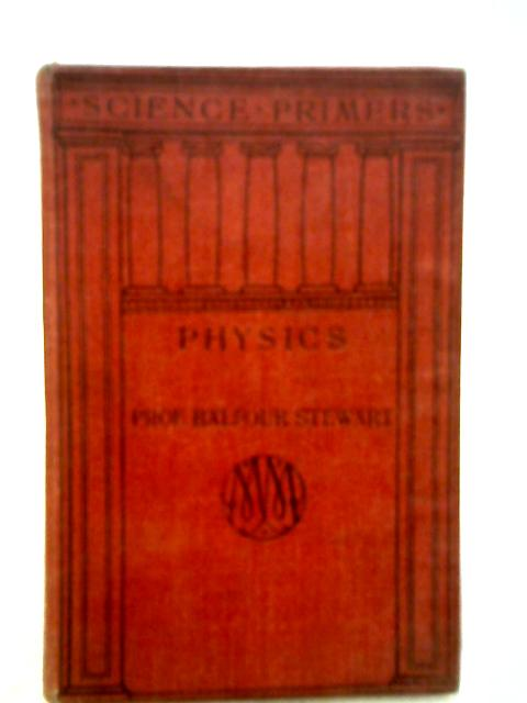 Physics, Science Primers By Stewart Balfour