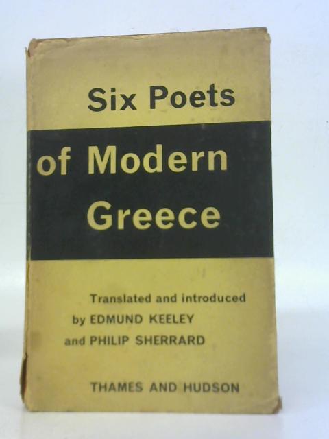 Six Poets of Modern Greece By E.Keeley & P.Sherrard (Trans. & Eds.)