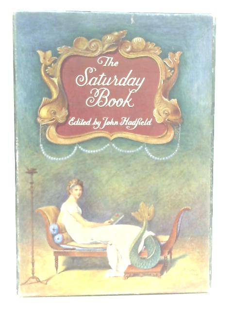 The Saturday Book 22 By Hadfield, John (editor)