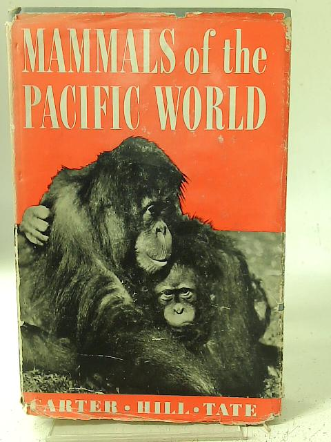 Mammals Of The Pacific World By T D Carter, J E Hill, G H H Tate