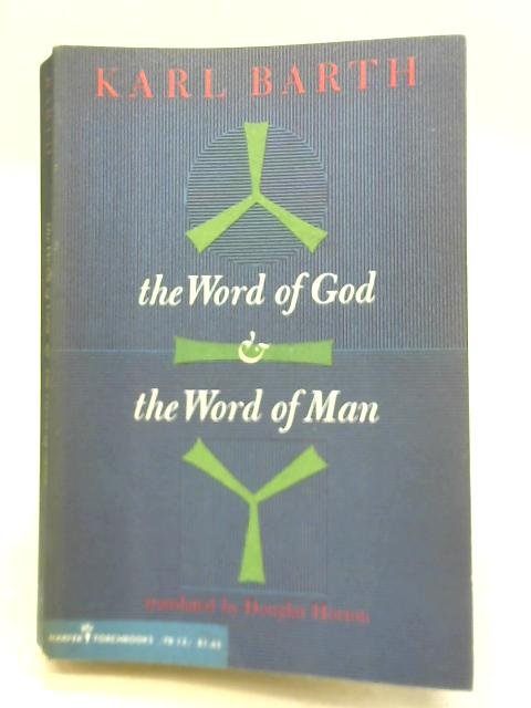 Word of God and the Word of Man By Karl Barth
