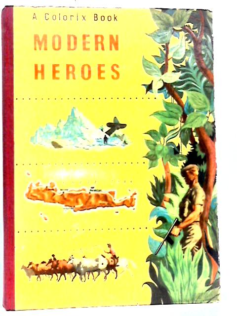 Modern Heroes: A Colorix Book By Various