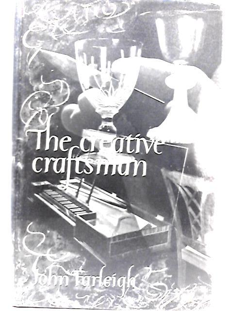 The Creative Craftsman By John Farleigh