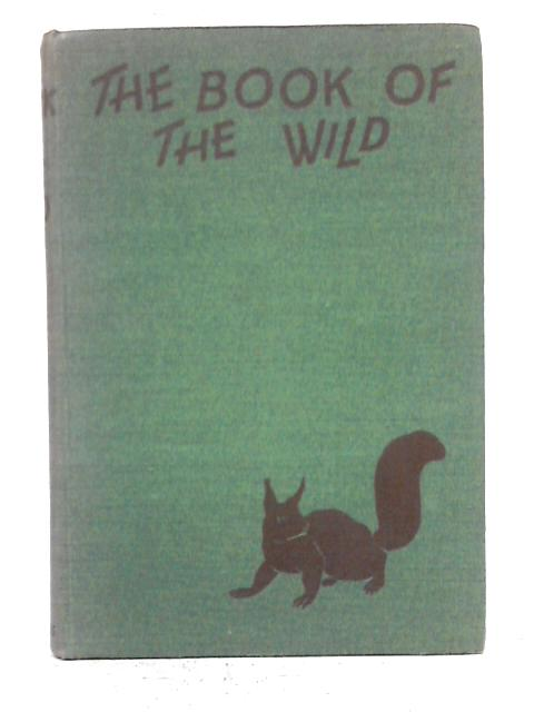 The Book Of The Wild - Nature Tales From Many Lands By J. Chappell