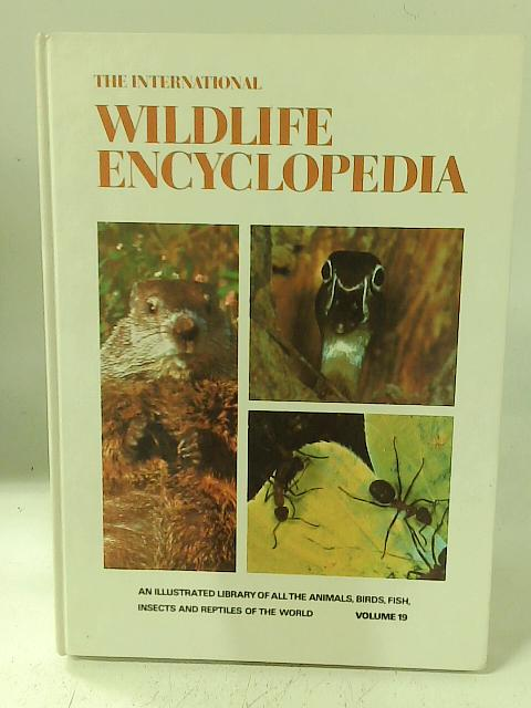 The International Wildlife Encyclopedia, Volume 19 By Maurice and Robert Burton