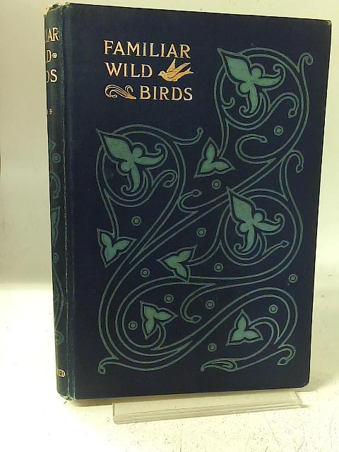 Familiar Wild Birds By W. Swaysland