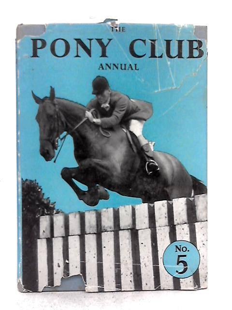 The Pony Club Annual, No.5 By Various s