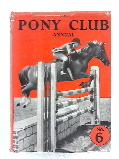 The Pony Club Annual, No.6 By Various s