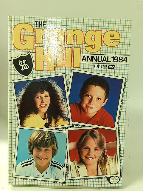 The Grange Hill Annual 1984 By Various