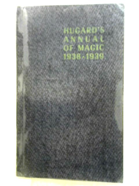 The Magic Annual For 1938 And 1939, Magic And Illusions By Jean Hugard
