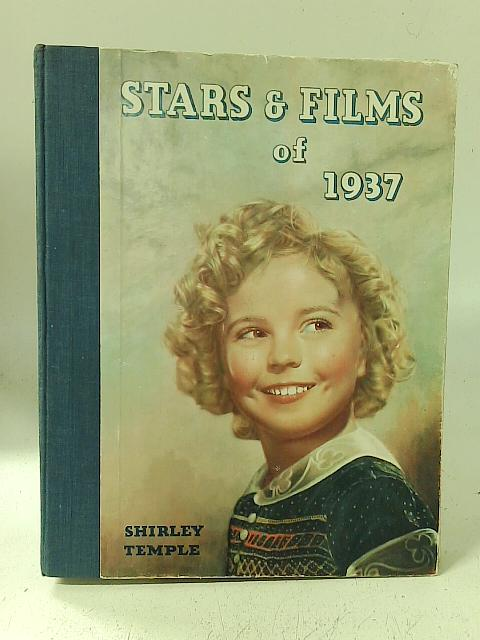 Stars and Films of 1937 By Watts, Stephen (edit).