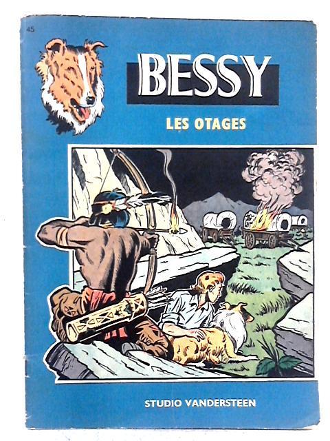 Les Aventures de Bessy; No. 45: Les Otages By Wirel