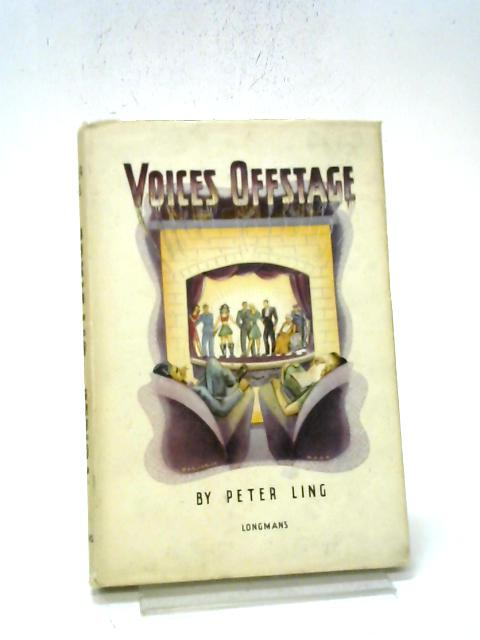 Voices Offstage By Peter Ling