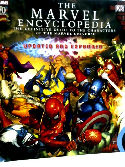 The Marvel Comics Encyclopedia: A Complete Guide to the Characters of the Marvel Universe By Inc. Dorling Kindersley