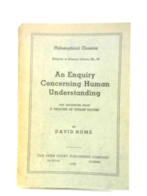 An Enquiry Concerning Human Understanding: And Selections from A Treatise of Human Nature By David Hume
