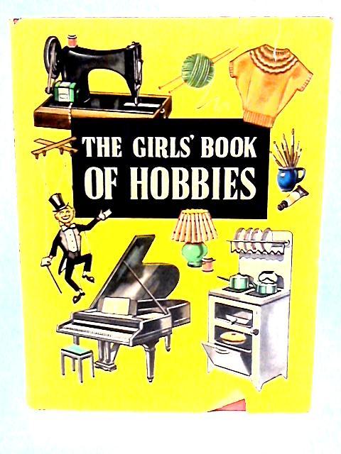 The Girls' Book of Hobbies By Joni Murray