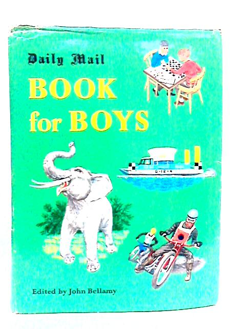Daily Mail Book for Boys By John Bellamy