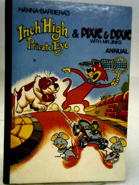 Hanna-Barbera's Inch High Private Eye & Pixie & Dixie with Mr Jinks Annual By Unstated