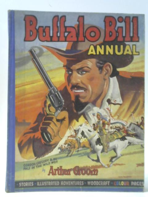 Buffalo Bill Annual By Arthur Groom