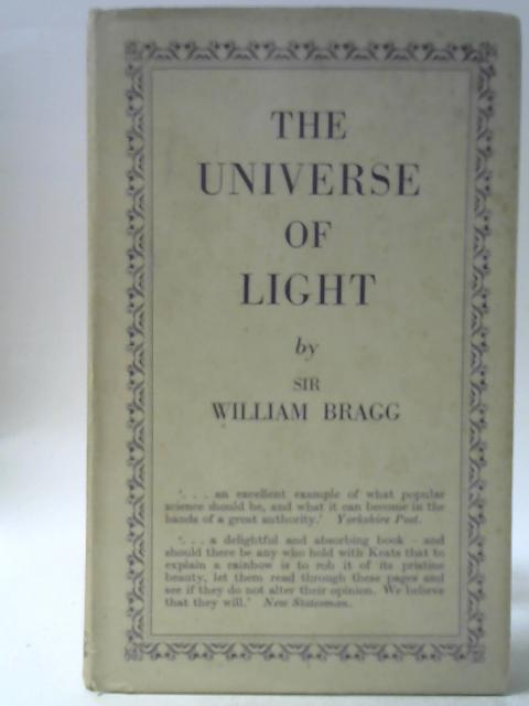 The Universe of Light By William Bragg