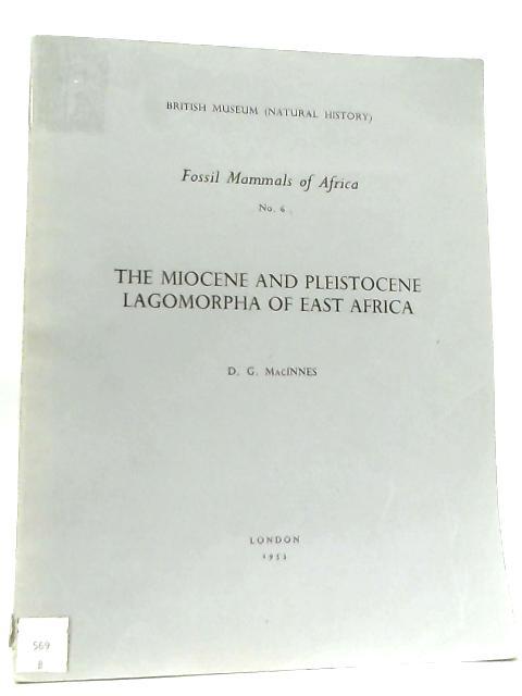 The Miocene and Pleistocene Lagomorpha of East Africa By D. G. MacInnes