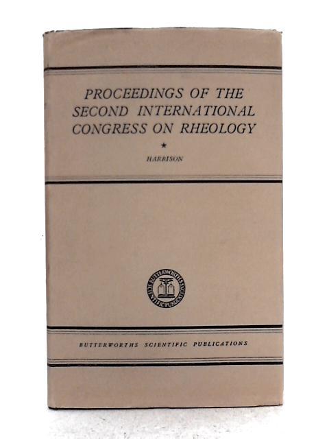 Proceedings of the Second International Congress on Rheology: Oxford, 26-31 July 1953. By V.G.W. Harrison (ed.)