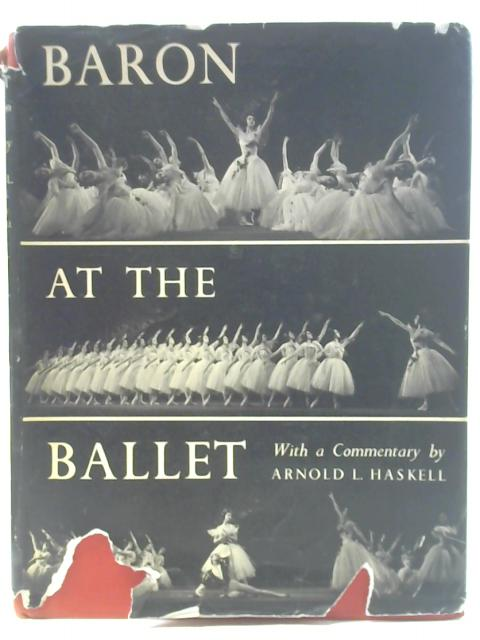 Baron At The Ballet By Arnold L Haskell