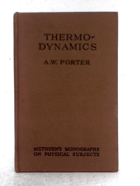 Thermodynamics By A. W. Porter