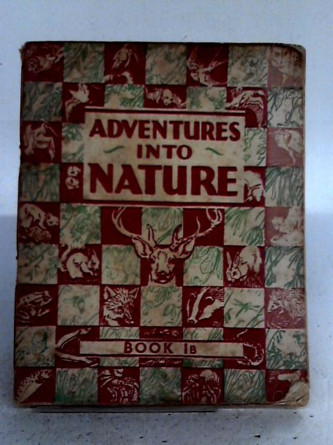 Adventures into Nature: Parallel Book for 'A' and 'B' Streams: Book I B By W.M. Daunt