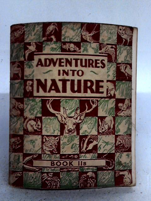 Adventures into Nature: Parallel Book for 'A' and 'B' Streams: Book II B By W.M. Daunt