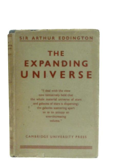 The Expanding Universe By Sir Arthur Eddington